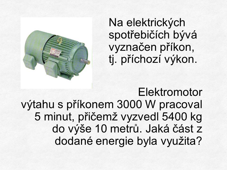Elektromotor výtahu s příkonem 3000 W pracoval 5 minut, přičemž vyzvedl 5400 kg do výše 10 metrů.