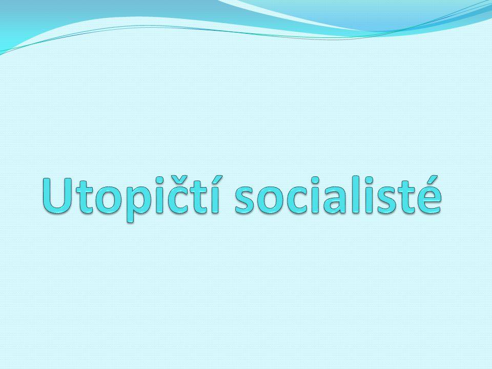 Utopický socialismus Směr na počátku 19.