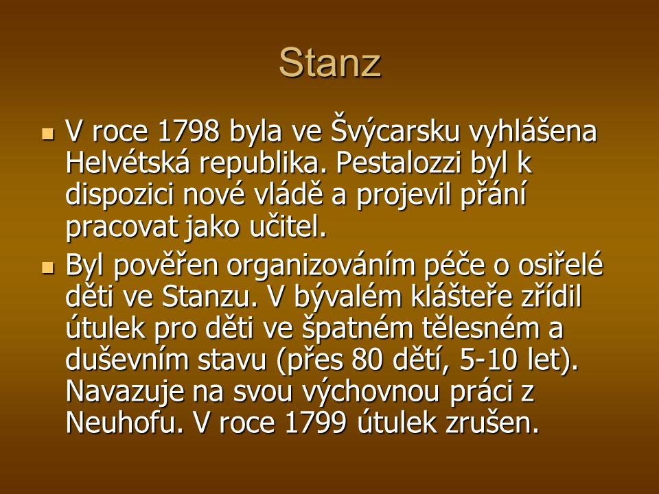 V roce 1798 byla ve Švýcarsku vyhlášena Helvétská republika. Pestalozzi byl k dispozici nové vládě a projevil přání pracovat jako učitel. V roce 1798
