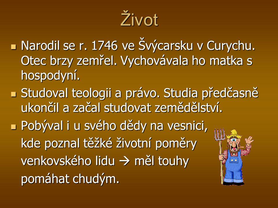 Život Narodil se r. 1746 ve Švýcarsku v Curychu. Otec brzy zemřel. Vychovávala ho matka s hospodyní. Narodil se r. 1746 ve Švýcarsku v Curychu. Otec b