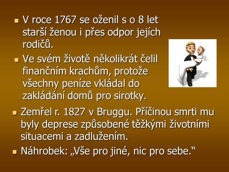 V roce 1767 se oženil s o 8 let starší ženou i přes odpor jejích rodičů.