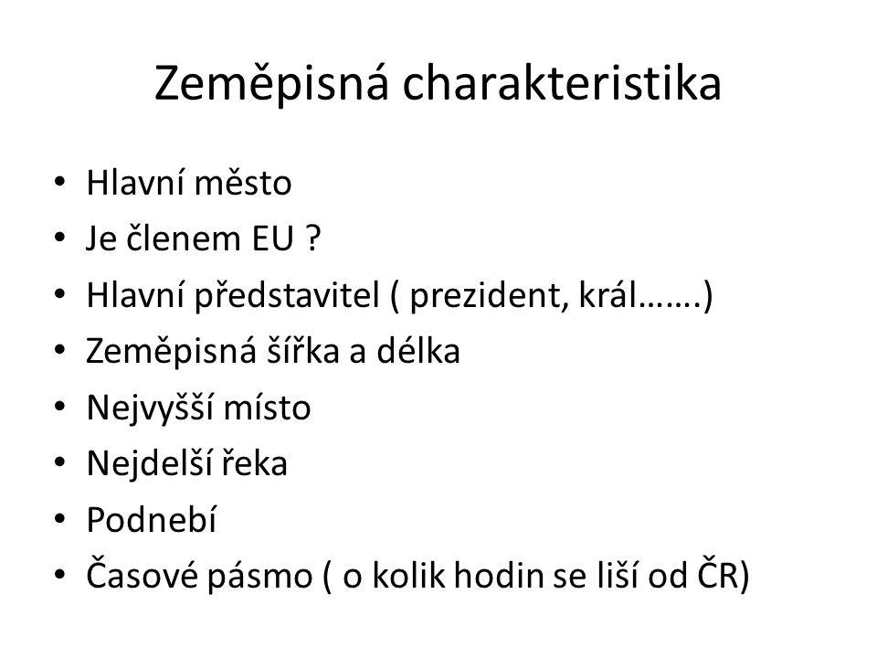 Zeměpisná charakteristika Hlavní město Je členem EU .