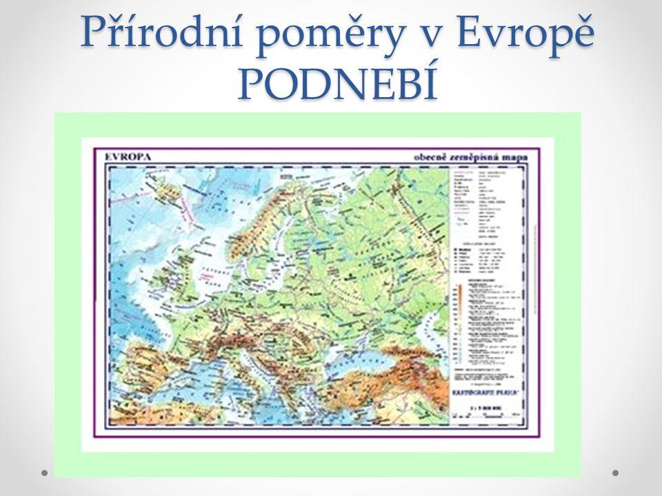 Přírodní poměry v Evropě PODNEBÍ