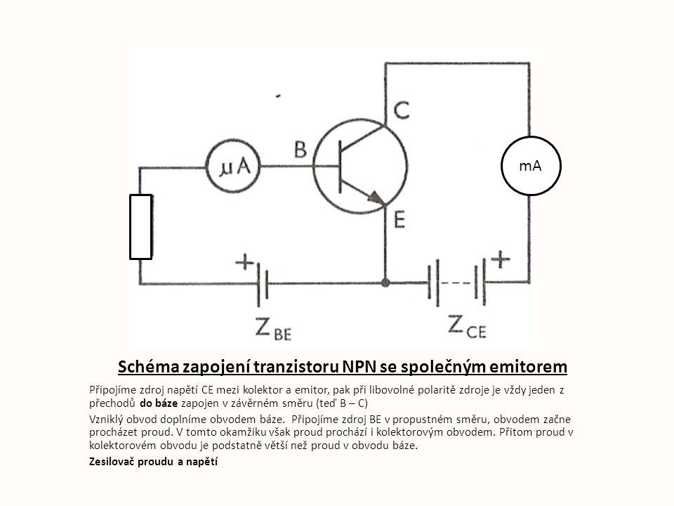 Schéma zapojení tranzistoru NPN se společným emitorem Připojíme zdroj napětí CE mezi kolektor a emitor, pak při libovolné polaritě zdroje je vždy jede