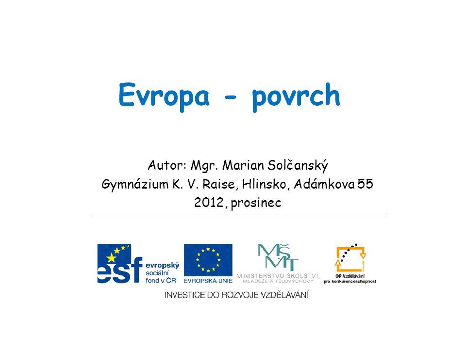 Evropa - povrch Autor: Mgr. Marian Solčanský Gymnázium K. V. Raise, Hlinsko, Adámkova 55 2012, prosinec