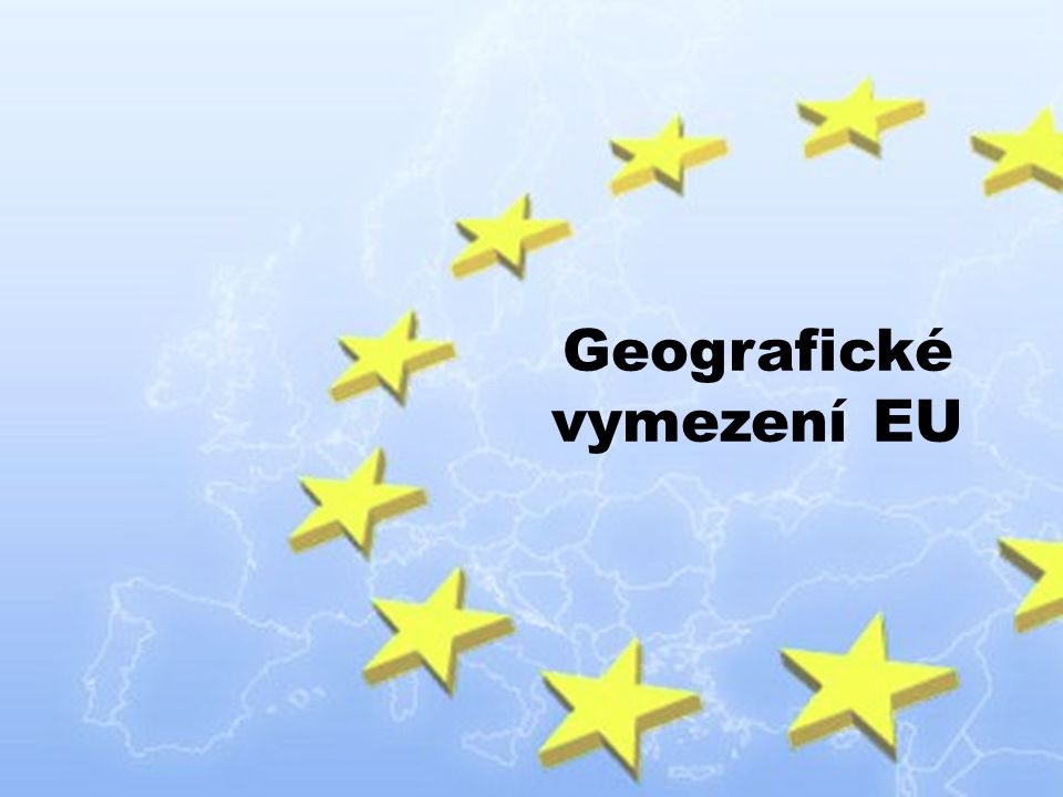 Geografické vymezení EU