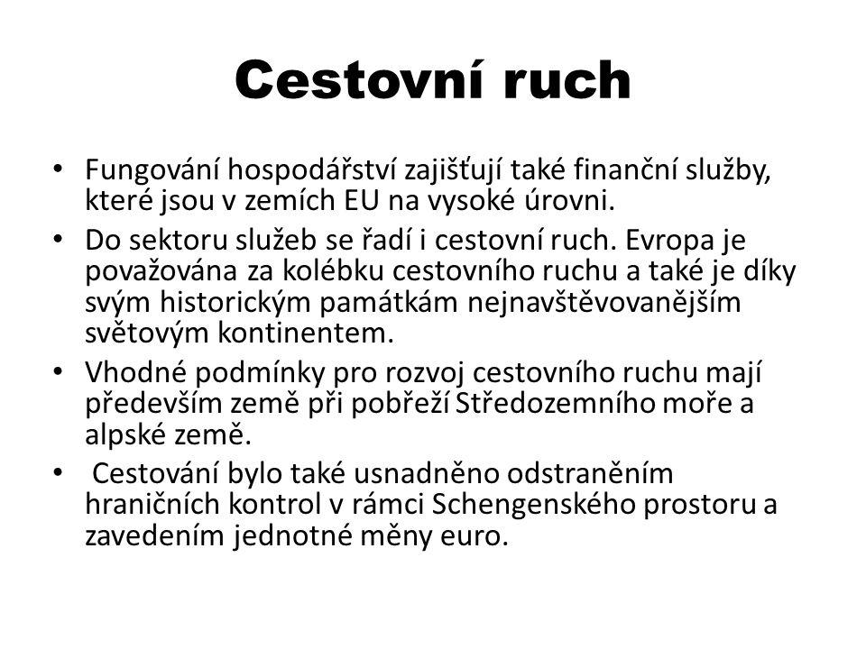 Cestovní ruch Fungování hospodářství zajišťují také finanční služby, které jsou v zemích EU na vysoké úrovni. Do sektoru služeb se řadí i cestovní ruc