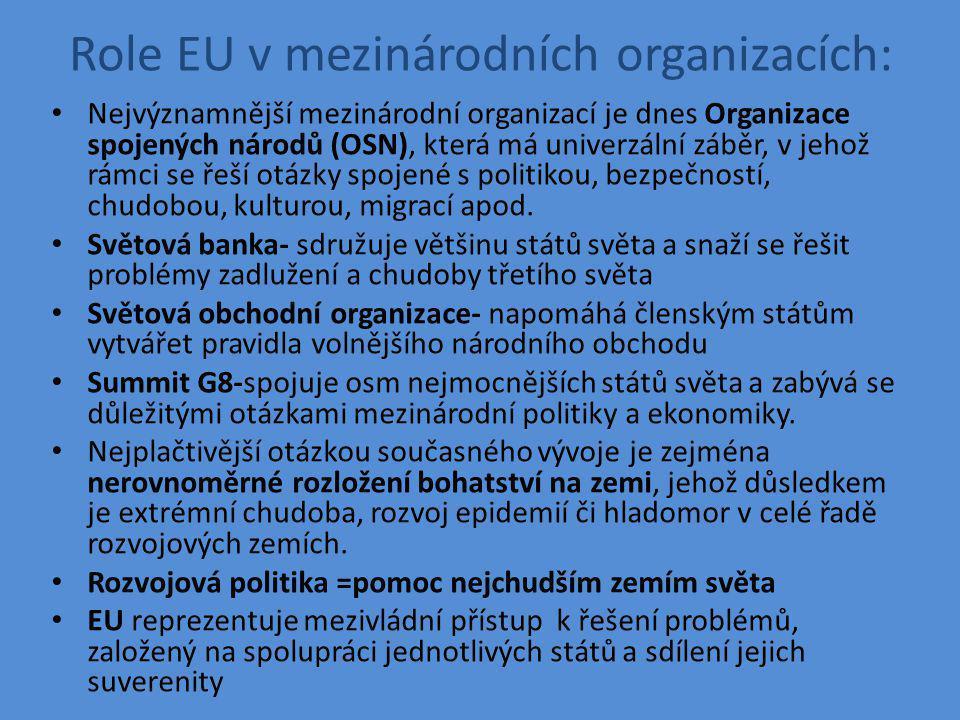 Evropská unie ve světové ekonomice Evropská unie již několik desetiletí ovlivňuje chod mezinárodního ekonomického systému (tj.