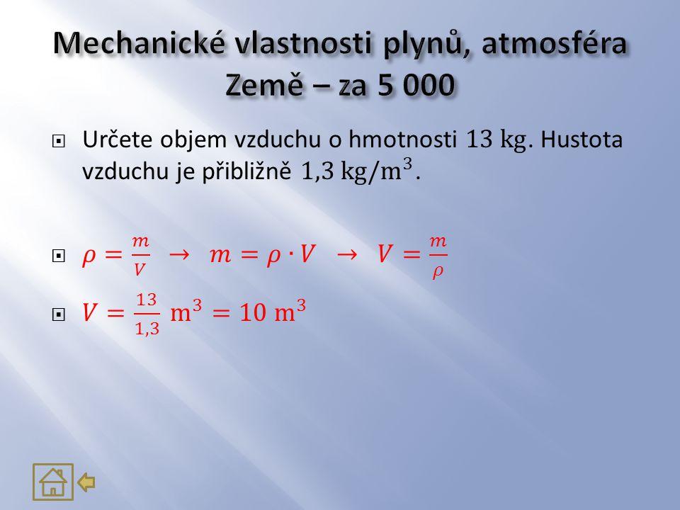  Uveď příklad plynu, který má menší hustotu než atmosférický vzduch.