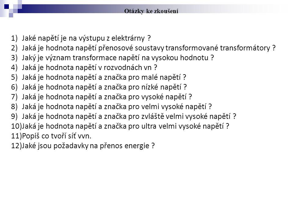 Otázky ke zkoušení 1)Jaké napětí je na výstupu z elektrárny .