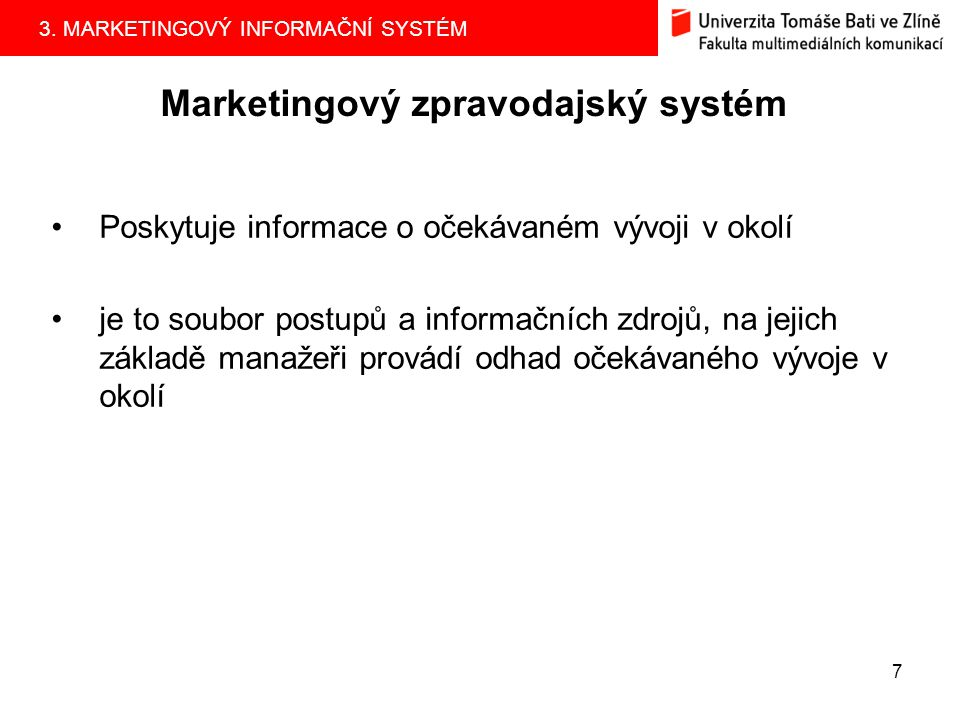 3.MARKETINGOVÝ INFORMAČNÍ SYSTÉM 37 4.