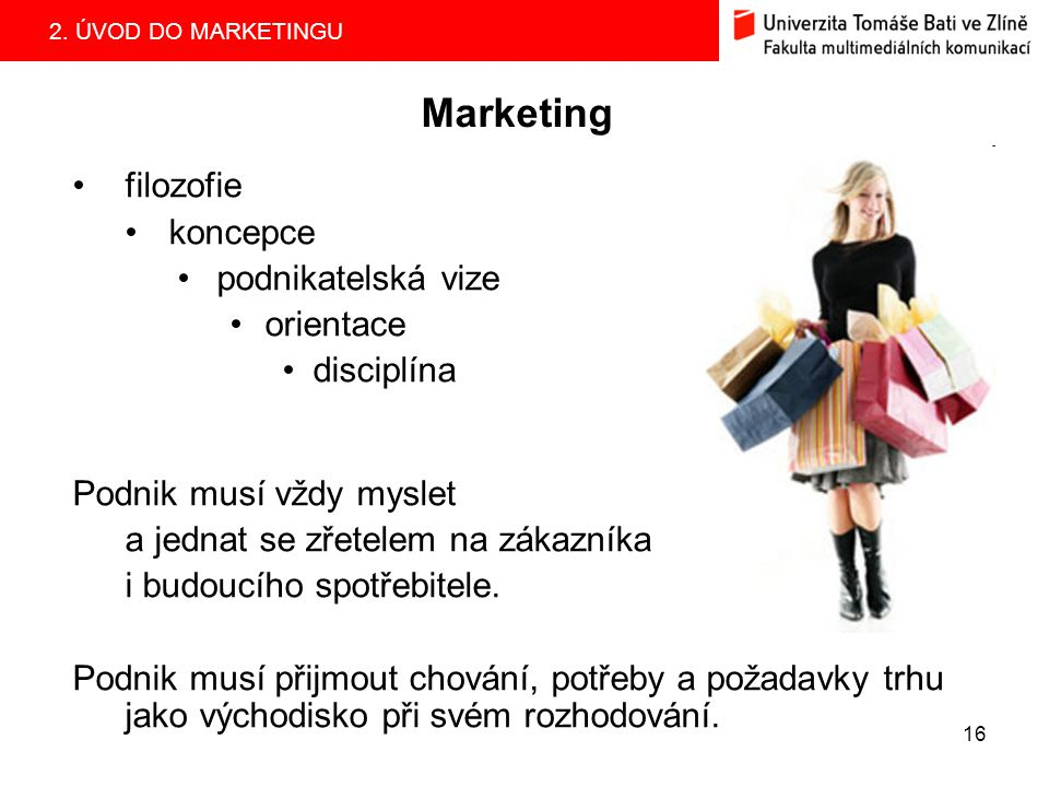 2.ÚVOD DO MARKETINGU 17 Čím se marketeři zabývají.