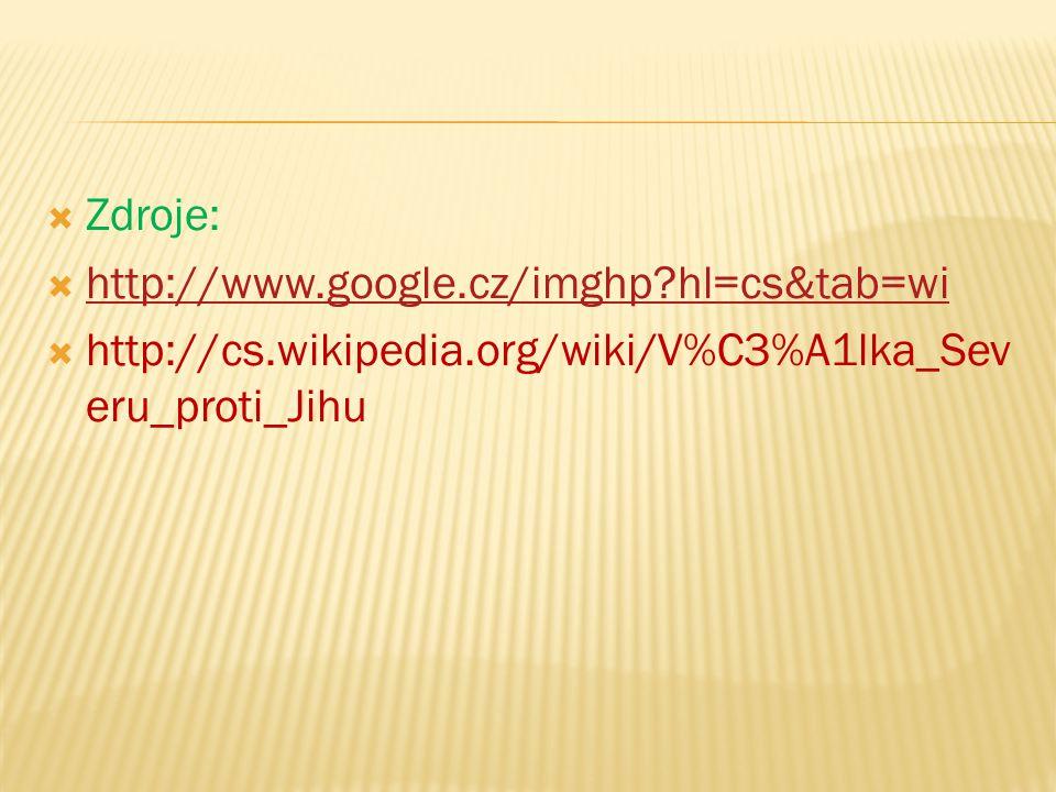  Zdroje:  http://www.google.cz/imghp?hl=cs&tab=wi http://www.google.cz/imghp?hl=cs&tab=wi  http://cs.wikipedia.org/wiki/V%C3%A1lka_Sev eru_proti_Ji