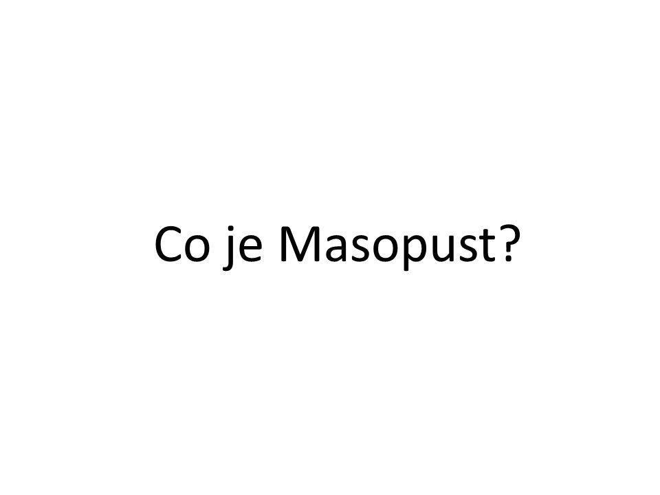 Napiš jednu libovolnou pranostiku, která souvisí s Masopustem.