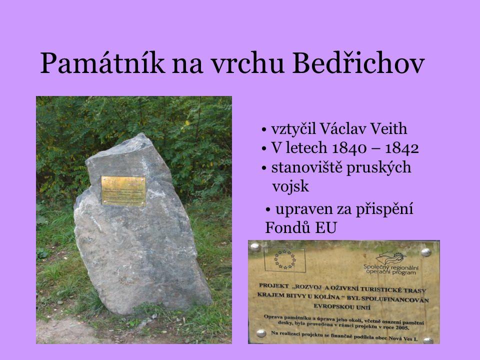 Památník na vrchu Bedřichov vztyčil Václav Veith V letech 1840 – 1842 stanoviště pruských vojsk upraven za přispění Fondů EU