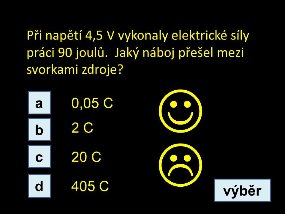 Při napětí 4,5 V vykonaly elektrické síly práci 90 joulů.