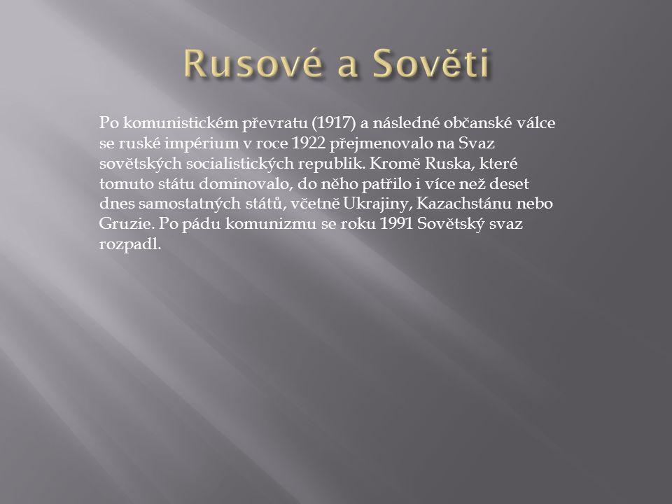 Po komunistickém převratu (1917) a následné občanské válce se ruské impérium v roce 1922 přejmenovalo na Svaz sovětských socialistických republik.