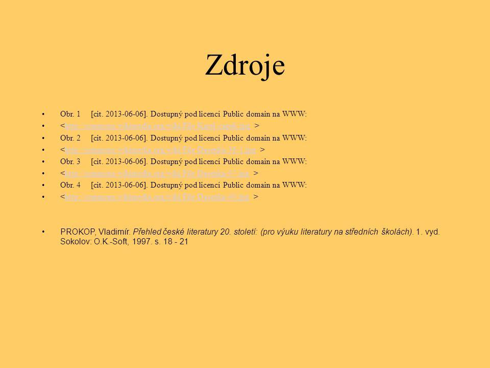 Zdroje Obr. 1[cit. 2013-06-06]. Dostupný pod licencí Public domain na WWW: http://commons.wikimedia.org/wiki/File:Karel-capek.jpg Obr. 2[cit. 2013-06-