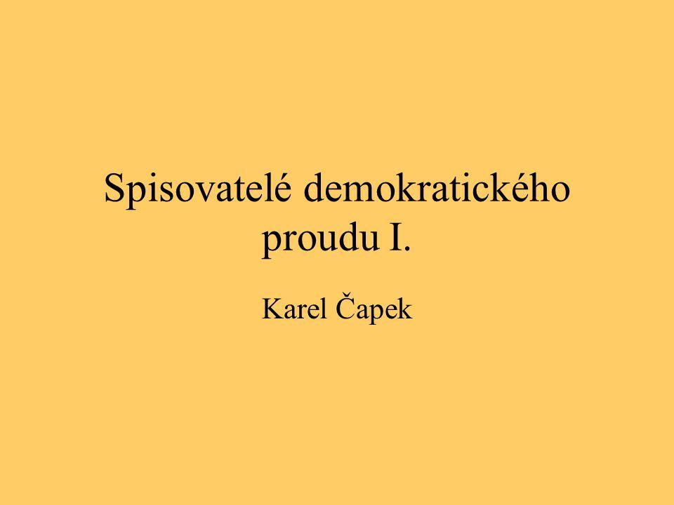 Spisovatelé demokratického proudu I. Karel Čapek