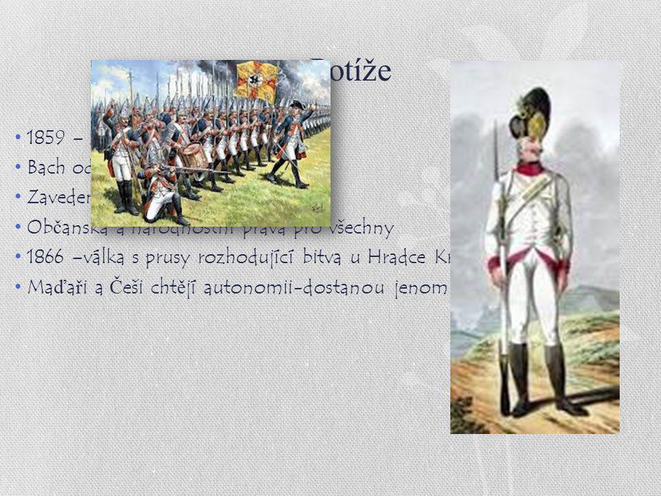 Potíže 1859 – Severní Itálie se odpojuje Bach odvolán Zavedena ústava a parlament Ob č anská a národnostní práva pro všechny 1866 –válka s prusy rozho