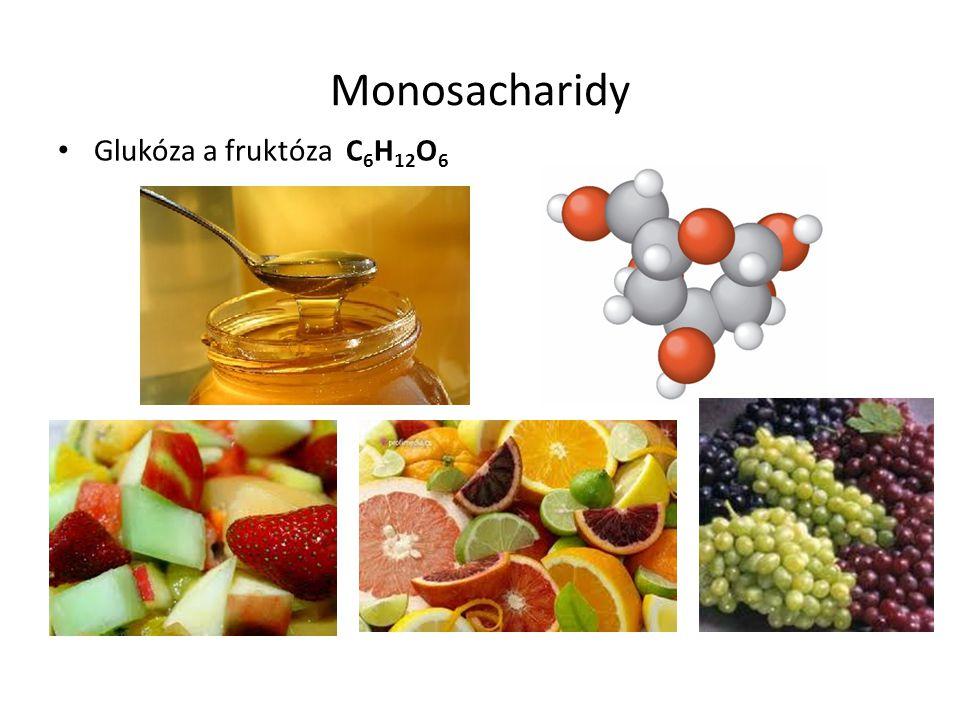 Monosacharidy Glukóza a fruktóza C 6 H 12 O 6