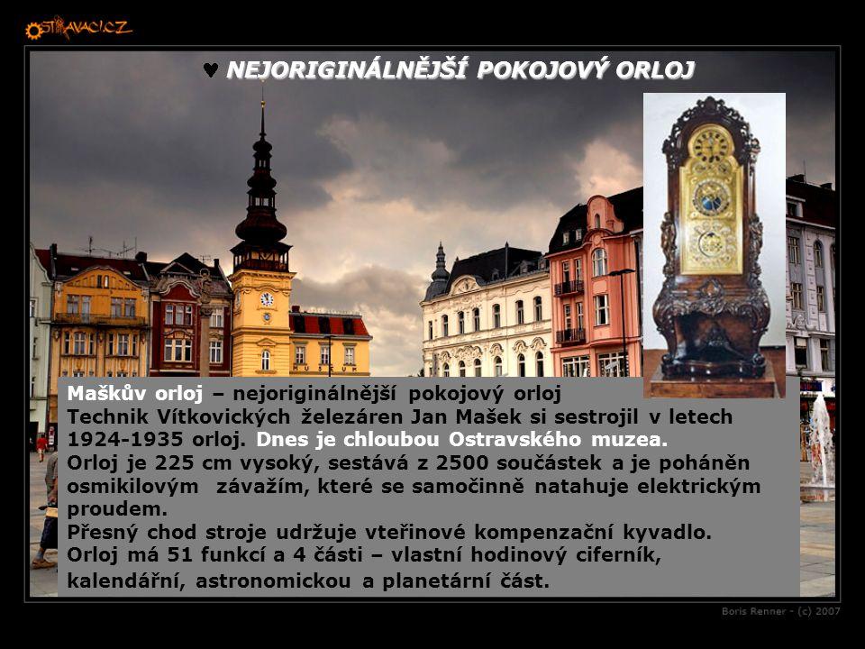 NEJORIGINÁLNĚJŠÍ POKOJOVÝ ORLOJ Maškův orloj – nejoriginálnější pokojový orloj Technik Vítkovických železáren Jan Mašek si sestrojil v letech 1924-193