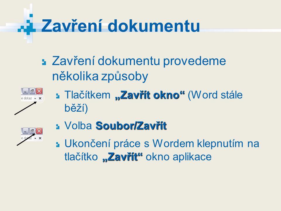 Otevření dokumentu Soubor lze otevřít několika způsoby Otevřít… Tlačítko Otevřít… Start/Otevřít...