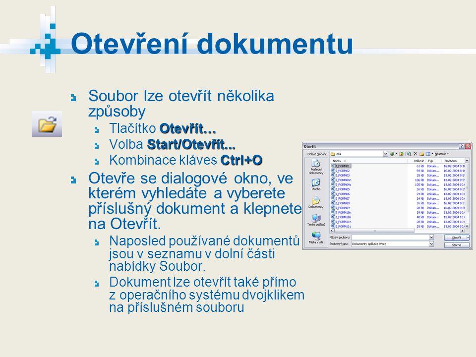 Otevření dokumentu Soubor lze otevřít několika způsoby Otevřít… Tlačítko Otevřít… Start/Otevřít... Volba Start/Otevřít... Ctrl+O Kombinace kláves Ctrl