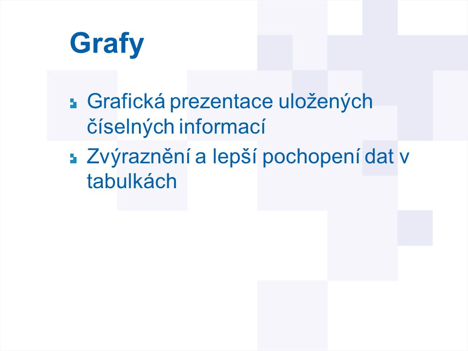 """Grafy Nabídka """"Vložit /""""Graf Excel zjednodušuje proces vytváření grafu pomocí Průvodce grafem Sada dialogů vedoucí přes všechny kroky nezbytné pro vytvoření účinného grafu."""