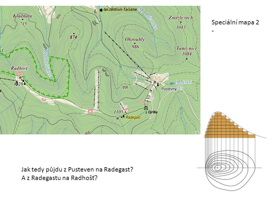 Speciální mapa 2 - Jak tedy půjdu z Pusteven na Radegast A z Radegastu na Radhošť