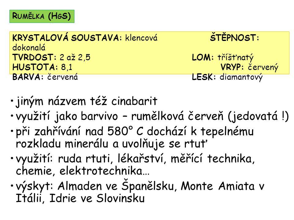 výskyt v ČR: v sedimentárních železných rudách Barrandienu (Hořovicko)