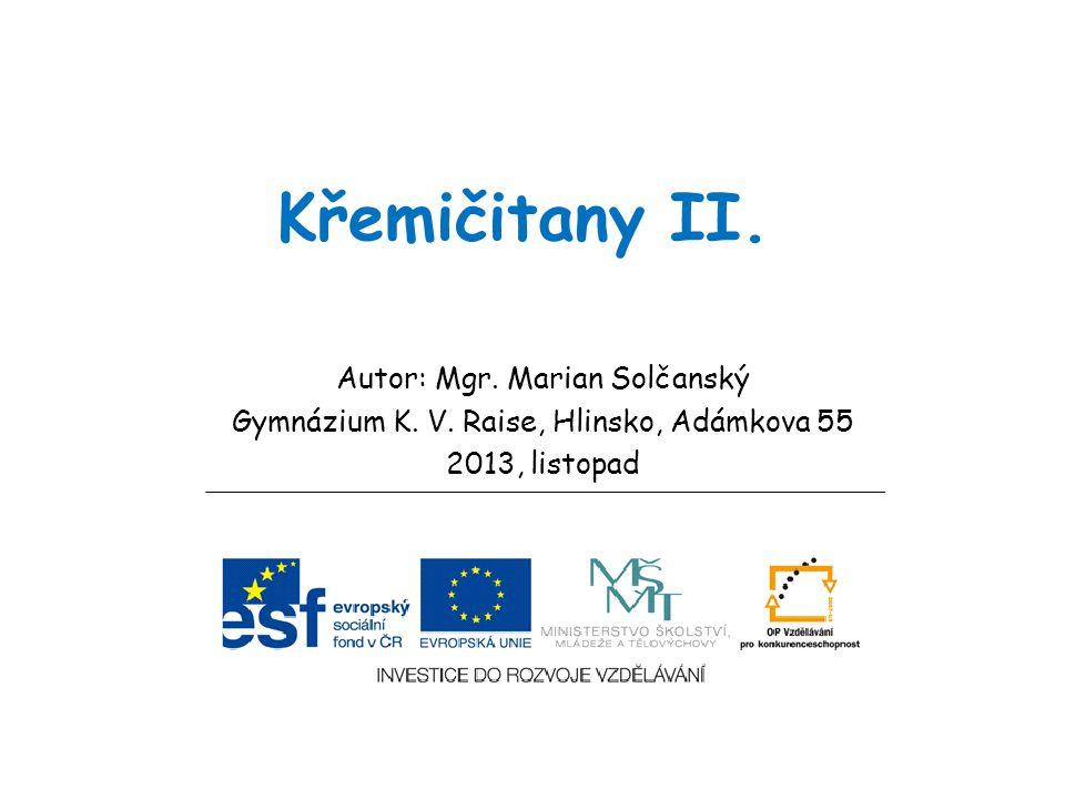 Křemičitany II.Autor: Mgr. Marian Solčanský Gymnázium K.