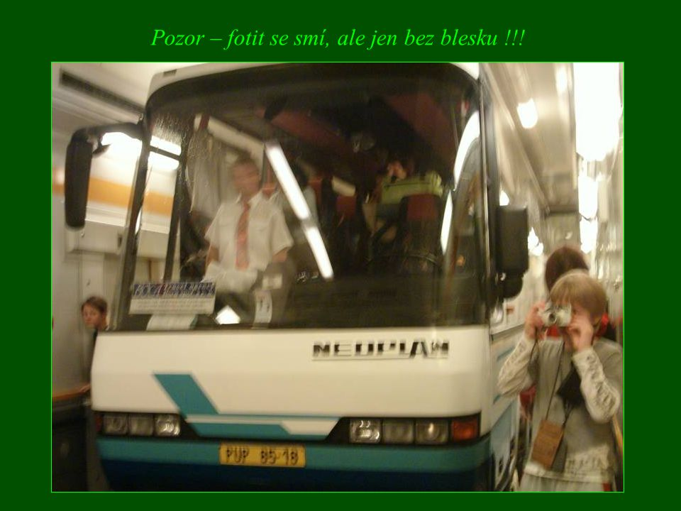 A komu se ven nechce, může klidně dál v autobusu spát.