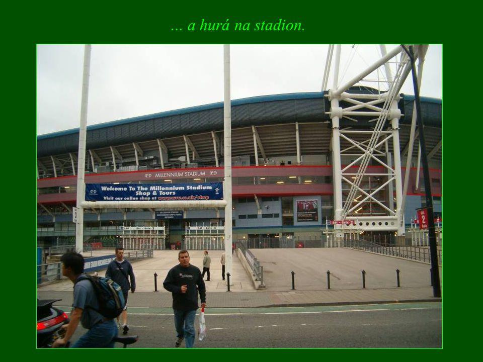 … a hurá na stadion.