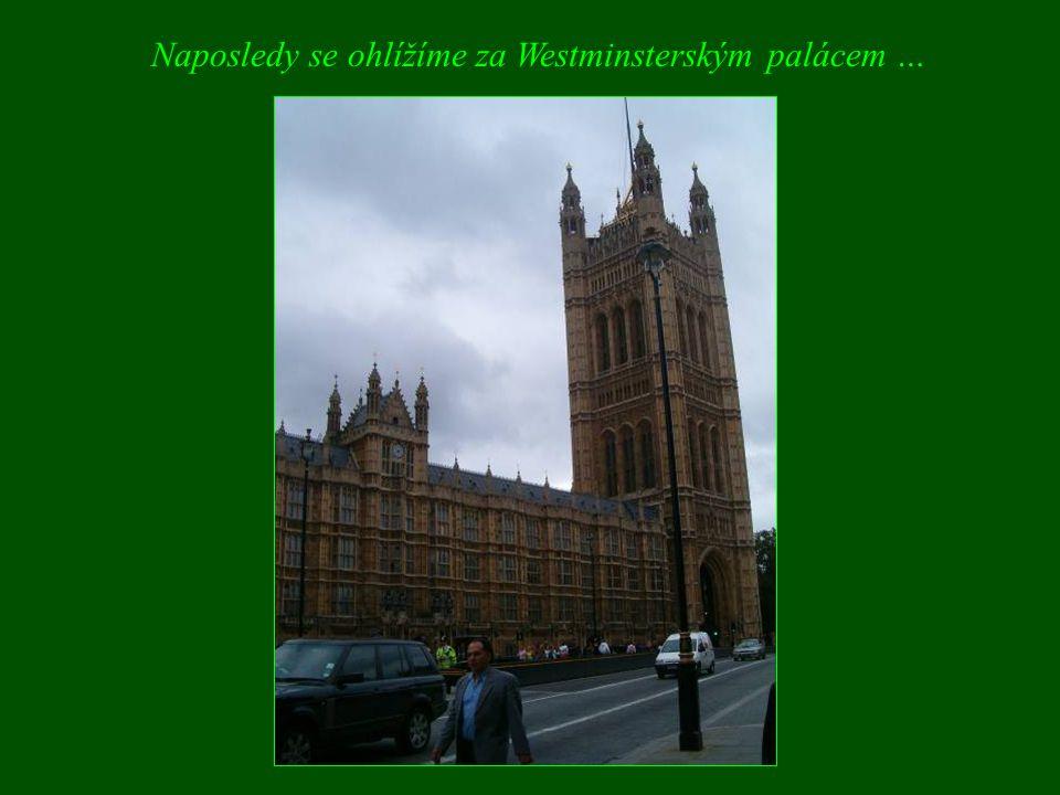 Naposledy se ohlížíme za Westminsterským palácem …