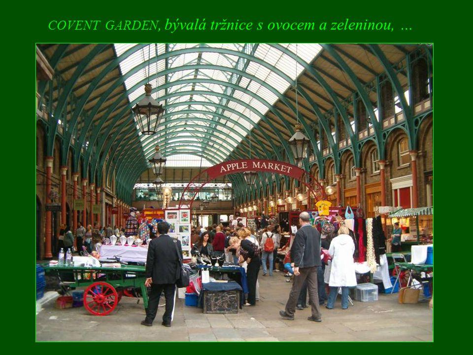 COVENT GARDEN, bývalá tržnice s ovocem a zeleninou, …