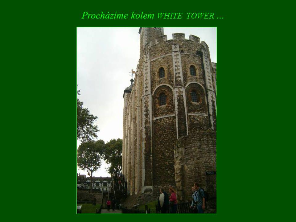 Procházíme kolem WHITE TOWER …