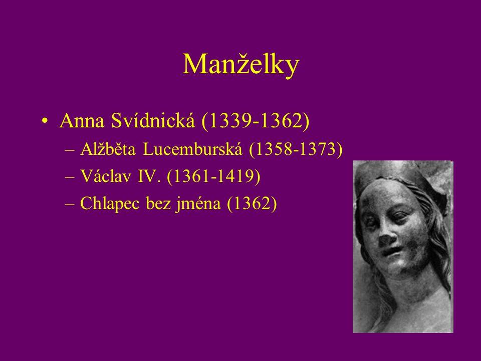 Manželky Anna Svídnická (1339-1362) –Alžběta Lucemburská (1358-1373) –Václav IV. (1361-1419) –Chlapec bez jména (1362)