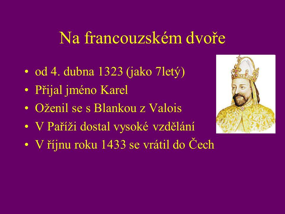 Na francouzském dvoře od 4. dubna 1323 (jako 7letý) Přijal jméno Karel Oženil se s Blankou z Valois V Paříži dostal vysoké vzdělání V říjnu roku 1433