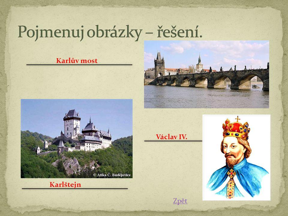 Zpět Václav IV. Karlštejn Karlův most