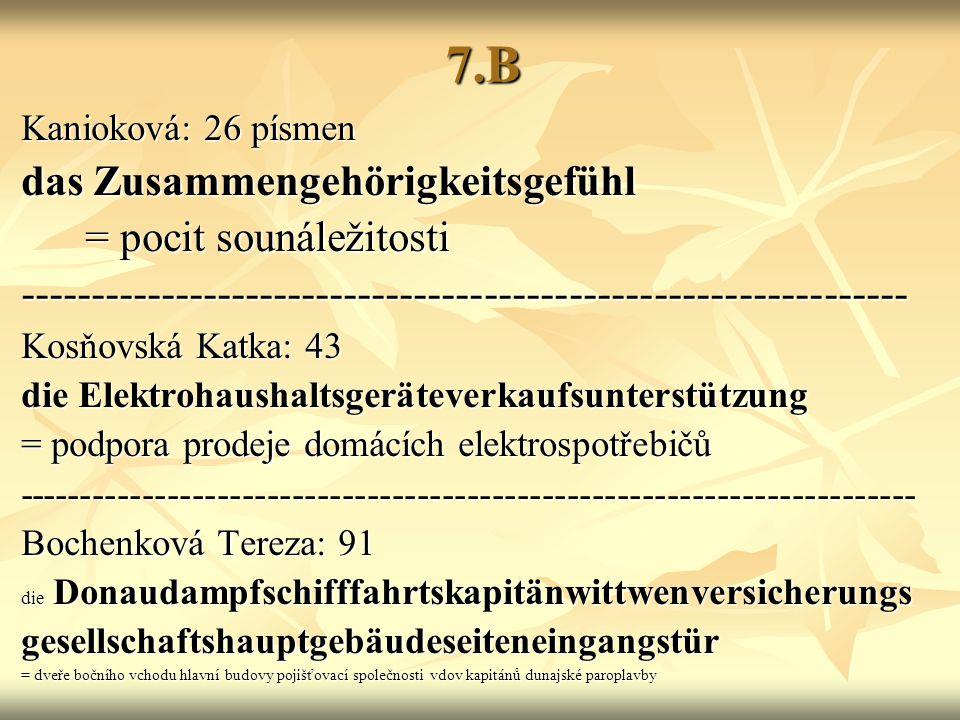 7b BždochVojta: 17 Fortgeschrittenen = pokročilí ------------------------------------------------------------- Rojanová Anna:72 Transvaaltruppentropentransporttrampeltier- treibertrauungsthränentragödie=(nedodán překlad)sňatková smuteční tragédie o trans- válském transportu vojska hnán velbloudem