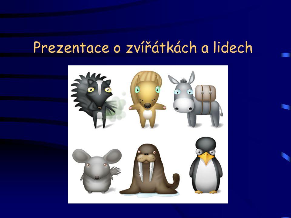 Prezentace o zvířátkách a lidech