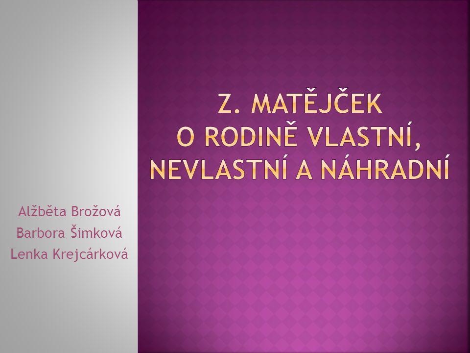 Alžběta Brožová Barbora Šimková Lenka Krejcárková
