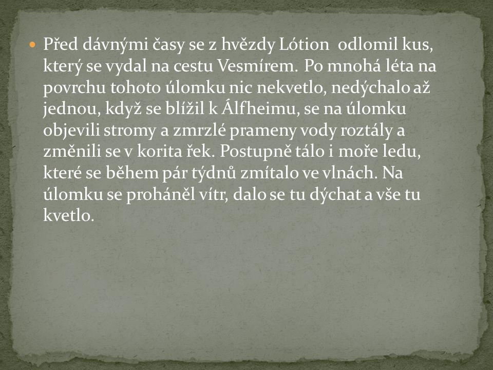 Stařešinové na Álfheimu, jako každý večer vzhlíželi k hvězdě Lótion a pozorovali vesmír.