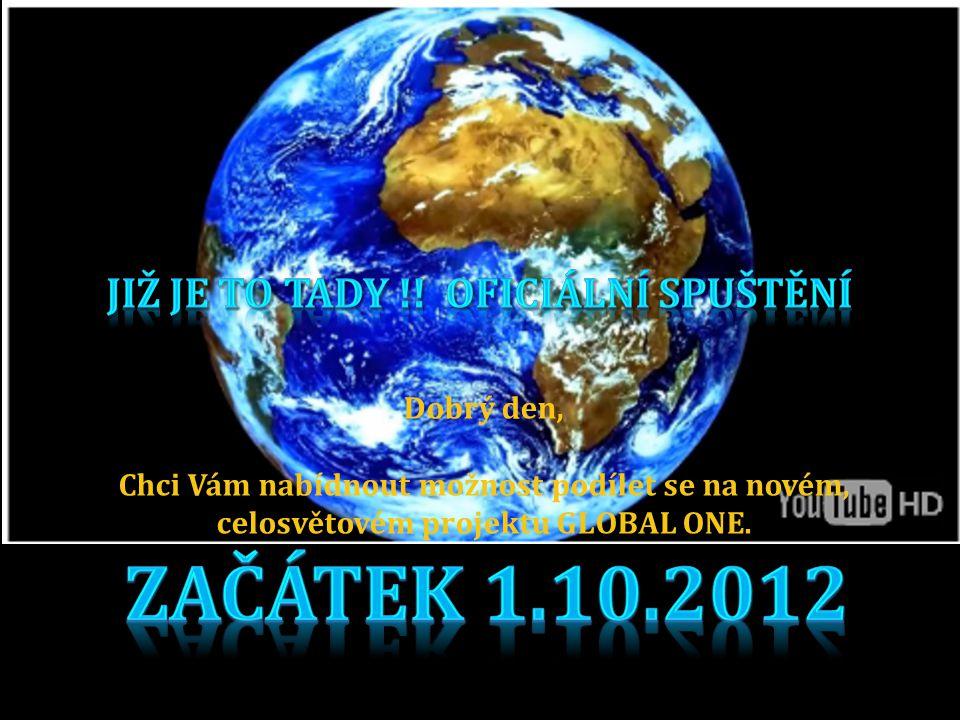 Dobrý den, Chci Vám nabídnout možnost podílet se na novém, celosvětovém projektu GLOBAL ONE.
