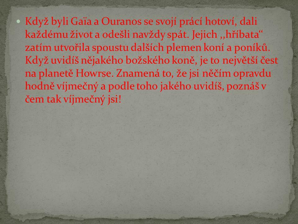 Když byli Gaïa a Ouranos se svojí prácí hotoví, dali každému život a odešli navždy spát.