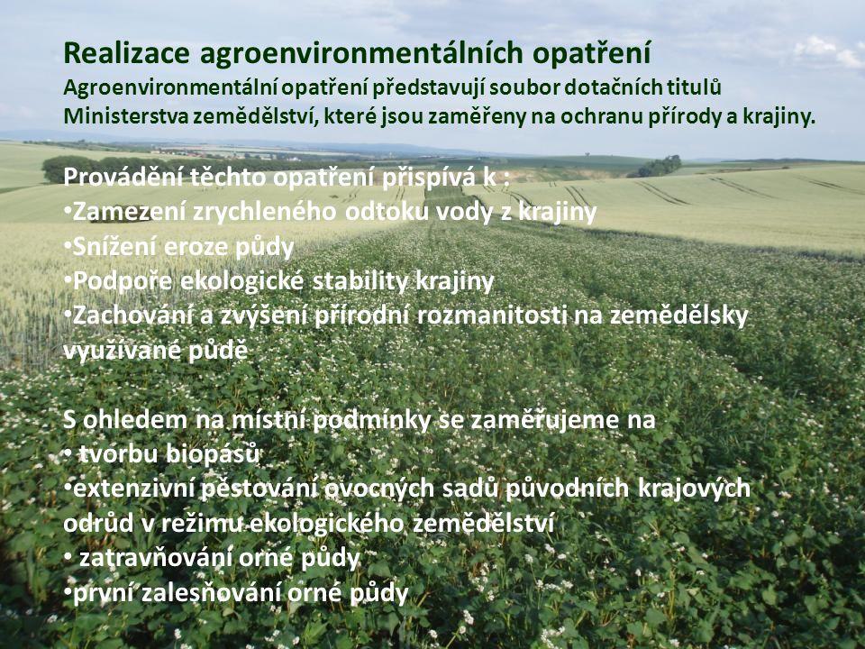 Realizace agroenvironmentálních opatření Agroenvironmentální opatření představují soubor dotačních titulů Ministerstva zemědělství, které jsou zaměřeny na ochranu přírody a krajiny.