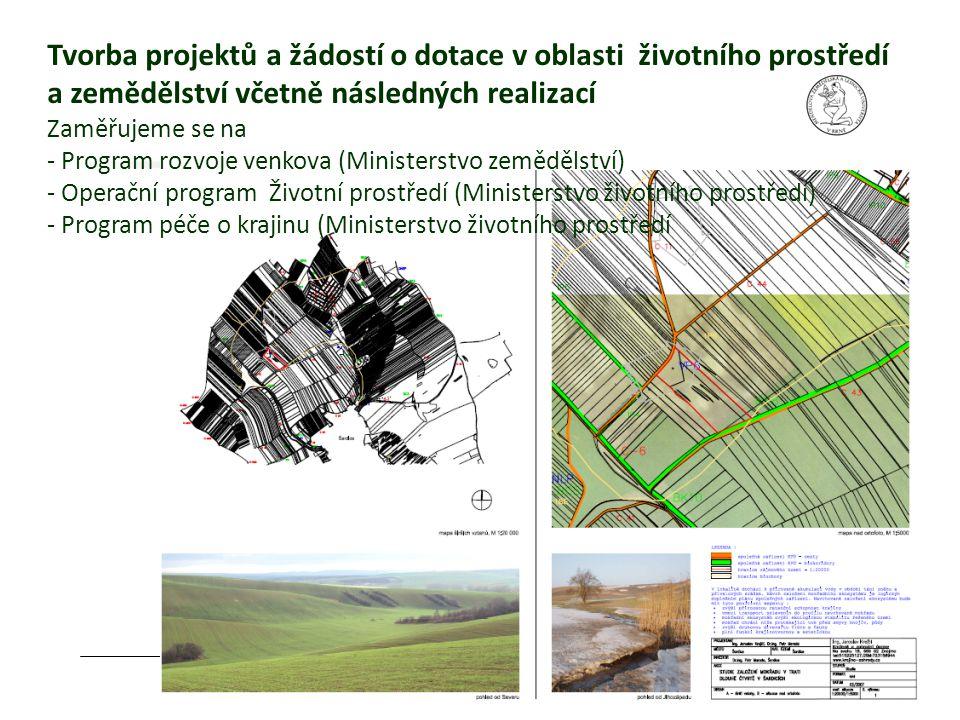 MZLU Brno Tvorba projektů a žádostí o dotace v oblasti životního prostředí a zemědělství včetně následných realizací Zaměřujeme se na - Program rozvoj