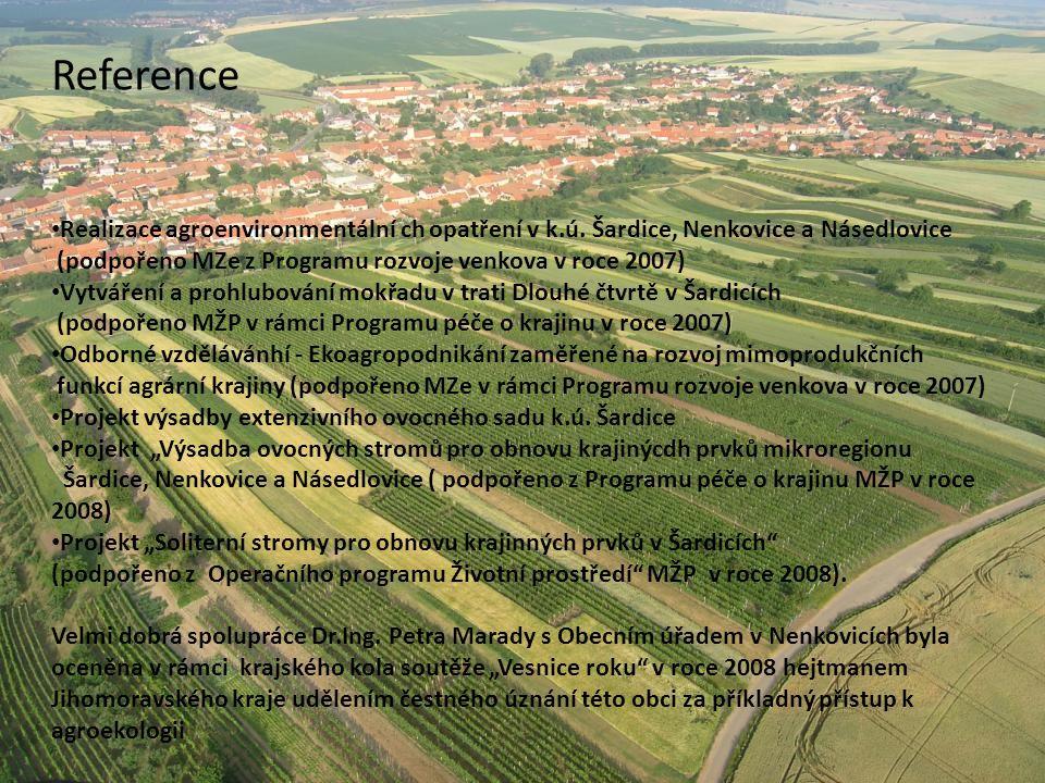 MZLU Brno Reference Realizace agroenvironmentální ch opatření v k.ú. Šardice, Nenkovice a Násedlovice (podpořeno MZe z Programu rozvoje venkova v roce