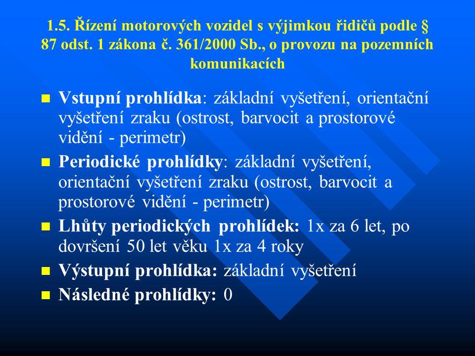 1.5.Řízení motorových vozidel s výjimkou řidičů podle § 87 odst.